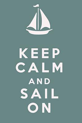 Keep Calm And Sail On Print by Georgia Fowler