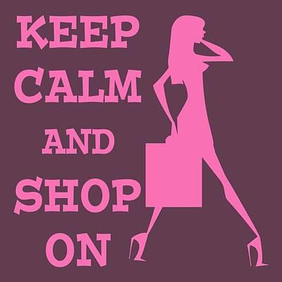 Keep Calm And Shop On Print by David G Paul