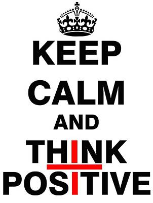 Positive Attitude Drawing - Keep Calm And Think Positive by ES Design