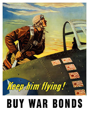 Pilot Painting - Keep Him Flying - Buy War Bonds  by War Is Hell Store