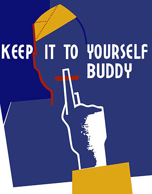 Keep It To Yourself Buddy Print by War Is Hell Store