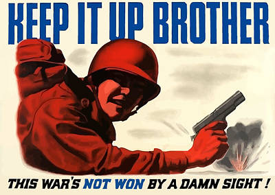 War Bonds Painting - Keep It Up Brother by War Is Hell Store