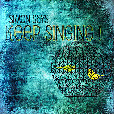 Canary Mixed Media - Keep Singing by Bonnie Bruno