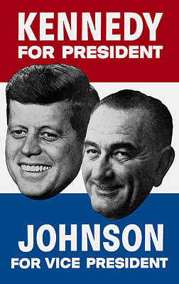 Lyndon Painting - Kennedy And Johnson 1960 Election Poster by War Is Hell Store