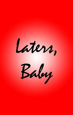 Sex Digital Art - Laters Baby by Jera Sky