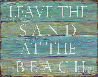 Leave The Sand At The Beach Print by Danielle Perry