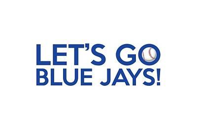 Baseball Painting - Let's Go Blue Jays by Florian Rodarte