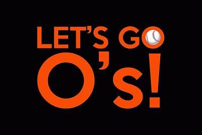 Oriole Digital Art - Let's Go O's by Florian Rodarte