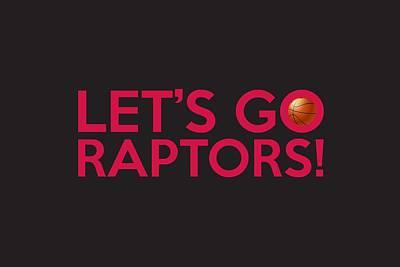 Let's Go Raptors Print by Florian Rodarte