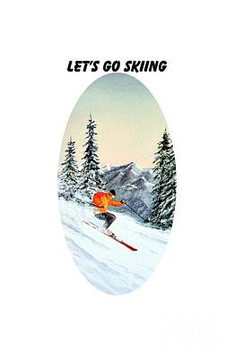 Skiing Action Painting - Let's Go Skiing  by Bill Holkham