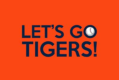 Detroit Tigers Digital Art - Let's Go Tigers by Florian Rodarte
