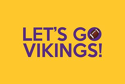 Let's Go Vikings Print by Florian Rodarte