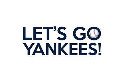 New York Yankees Painting - Let's Go Yankees by Florian Rodarte