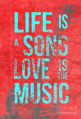 Quote Drawing - Life Is A Song Love Is The Music 4 by Edward Fielding
