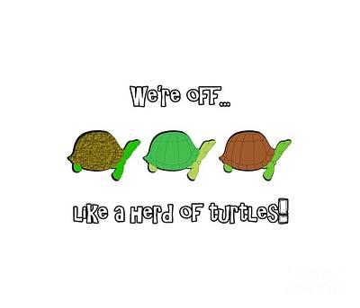 Turtle Digital Art - Like A Herd Of Turtles by Methune Hively