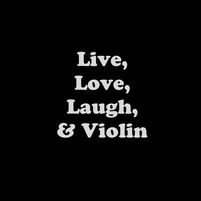 Violin Digital Art - Live Love Laugh And Violin 5612.02 by M K  Miller
