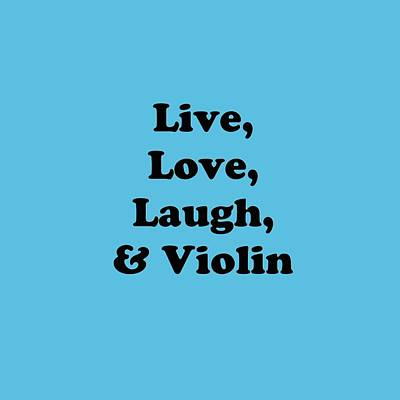 Violin Digital Art - Live Love Laugh And Violin 5613.02 by M K  Miller