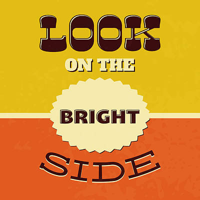 Look On The Bright Side Print by Naxart Studio