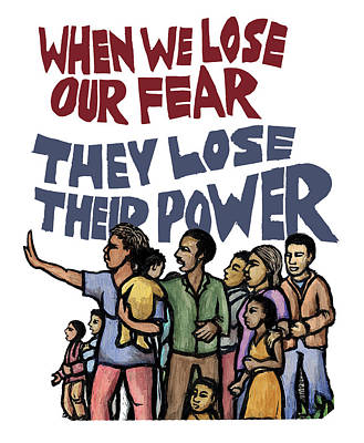 Lose Our Fear Print by Ricardo Levins Morales
