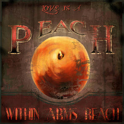 Peach Mixed Media - Love Is A Peach by Joel Payne
