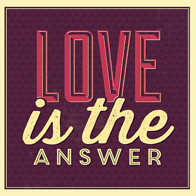 Wisdom Digital Art - Love Is The Answer by Naxart Studio