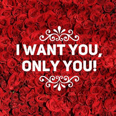 Roses Photograph - Love Quote I Want You Only You by Matthias Hauser