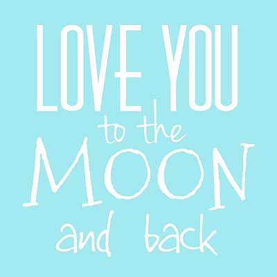 Message Art Digital Art - Love You To The Moon And Back  by Marianna Mills