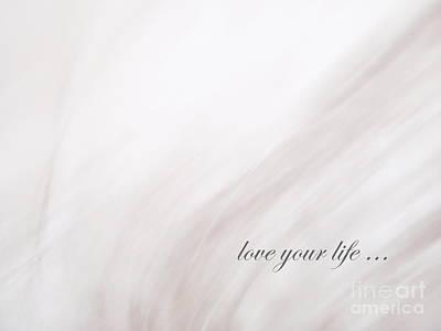Photograph - Love Your Life by Andrea Kollo