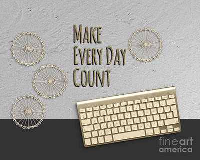 Make Every Day Count Dark Gray Print by Terry Weaver