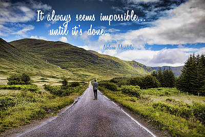 Outlook Photograph - Man On Long Winding Country Road Quote Impossible Until Done by Elaine Plesser
