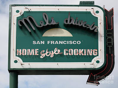 Mels Drive-in Photograph - Mel's Drive-in Diner Sign In San Francisco - 5d18015 by Wingsdomain Art and Photography