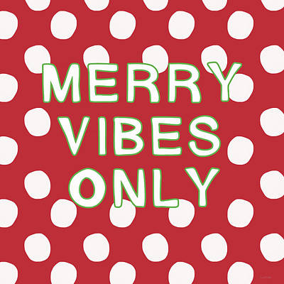 Merry Vibes Only Polka Dots- Art By Linda Woods Print by Linda Woods