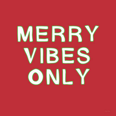 Merry Vibes Only Red- Art By Linda Woods Print by Linda Woods