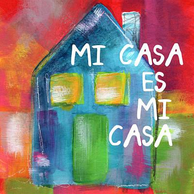 Mi Casa Es Mi Casa- Art By Linda Woods Print by Linda Woods