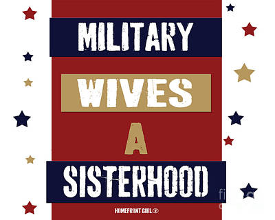 Military Wives A Sisterhood Print by Gaby Juergens
