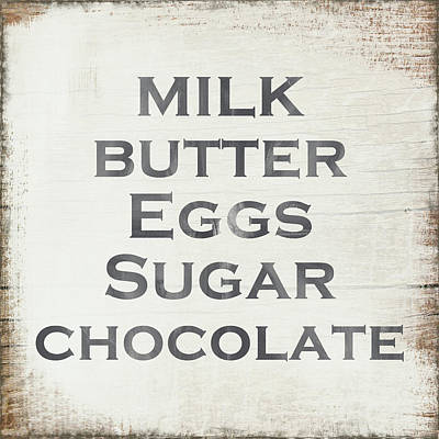 Milk Butter Eggs Chocolate Sign- Art By Linda Woods Print by Linda Woods