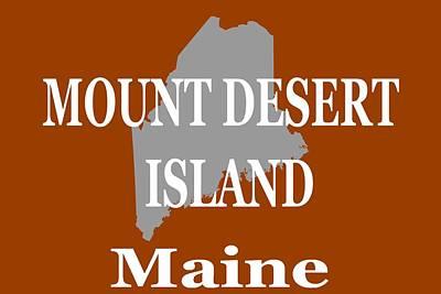 Desert Island Digital Art - Mount Desert Island Maine State City And Town Pride  by Keith Webber Jr