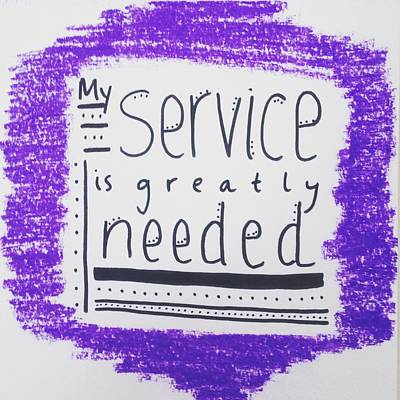 My Service Is Greatly Needed Print by Tiny Affirmations