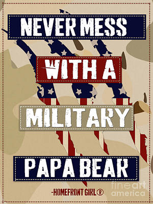 Never Mess With A Military Papa Bear Print by Gaby Juergens