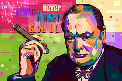 Statesmen Digital Art - Never Never Never Give Up by Mal Bray