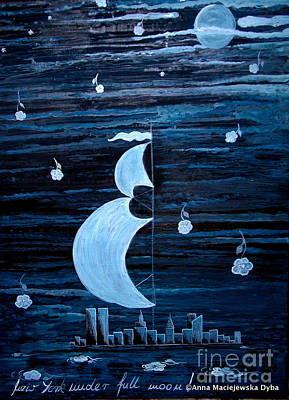 Polscy Malarze Painting - New York City Under Full Moon by Anna Folkartanna Maciejewska-Dyba