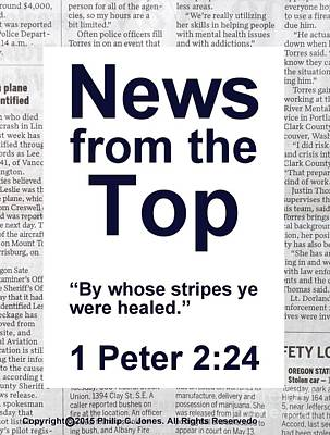 News From The Top - 1 Peter 2 24 - Christian Poster Print by Philip Jones
