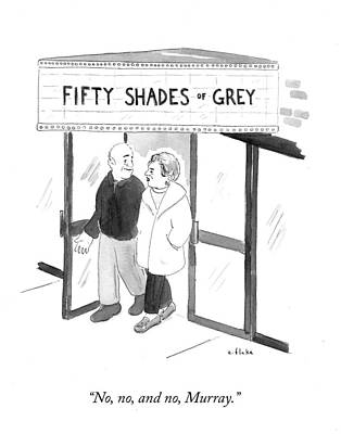 Fifty Shades Of Grey Photograph - No, No, And No, Murray by Emily Flake
