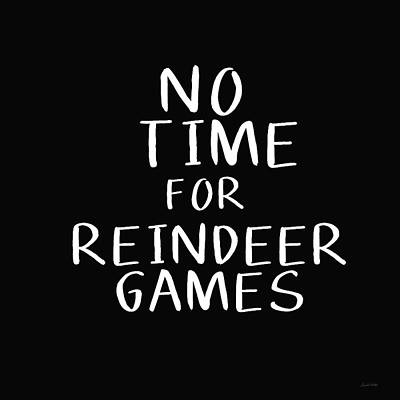 No Time For Reindeer Games Black- Art By Linda Woods Print by Linda Woods