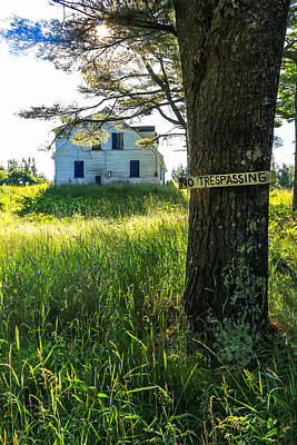 Maine Farmhouse Photograph - No Trespassing by Laurie Breton