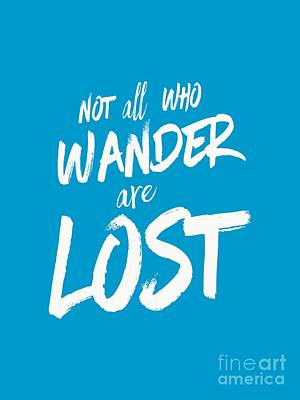 Tolkien Drawing - Not All Who Wander Are Lost Tee by Edward Fielding