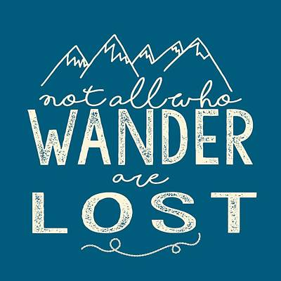 Not All Who Wander Print by Heather Applegate