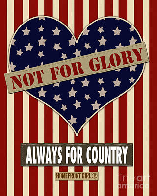 Not For Glory Always For Country Print by Gaby Juergens