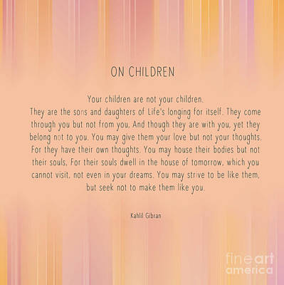 On Children By Kahlil Gibran Print by Liesl Marelli