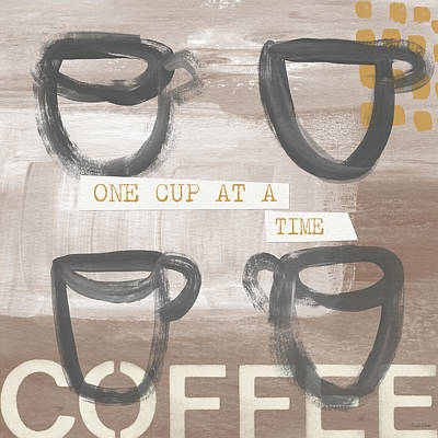 One Cup At A Time- Art By Linda Woods Print by Linda Woods